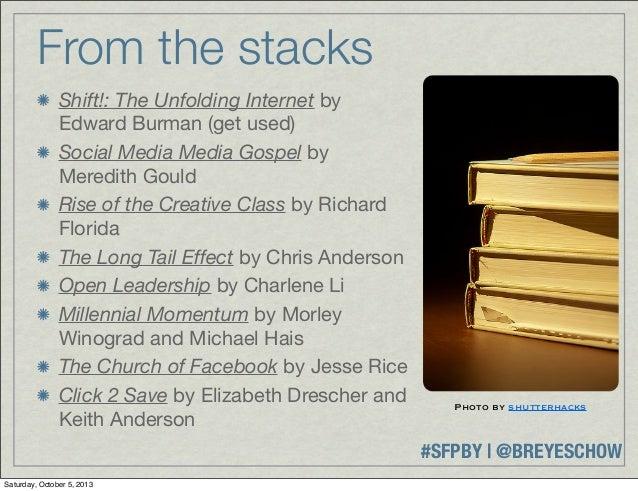 #SFPBY   @BREYESCHOW Shift!: The Unfolding Internet by Edward Burman (get used) Social Media Media Gospel by Meredith Goul...