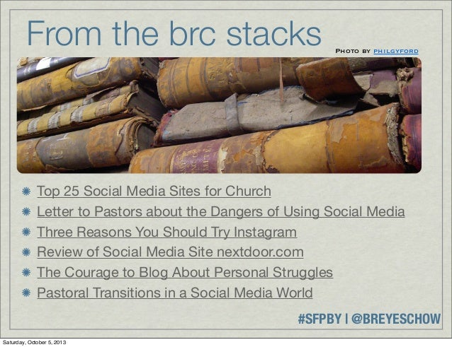 #SFPBY   @BREYESCHOW Top 25 Social Media Sites for Church Letter to Pastors about the Dangers of Using Social Media Three ...