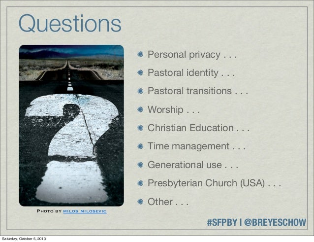 #SFPBY   @BREYESCHOW Personal privacy . . . Pastoral identity . . . Pastoral transitions . . . Worship . . . Christian Edu...