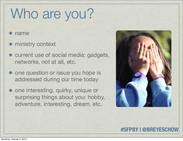 #SFPBY   @BREYESCHOW name ministry context current use of social media: gadgets, networks, not at all, etc. one question o...
