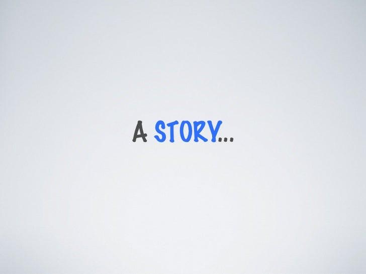 A STORY...