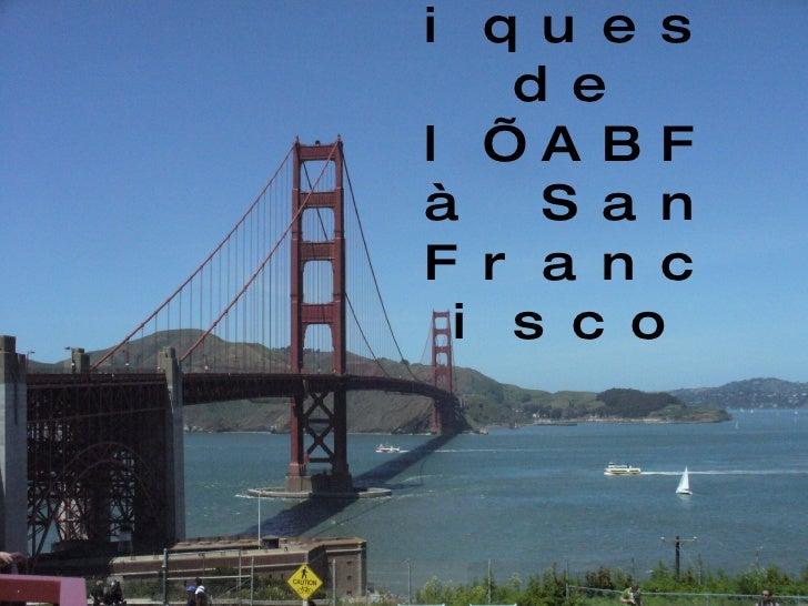 Chroniques de l'ABF à San Francisco