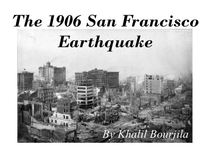The 1906 San Francisco Earthquake By Khalil Bourjila