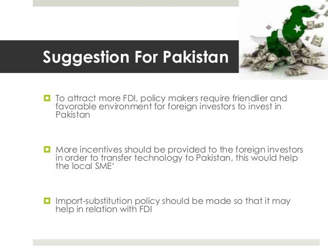 the importance of fdi in pakistan Download citation on researchgate | importance of fdi on the growth of pakistan and afganistan | the main objective of the is study is to find out the impact of foreign direct investment on the .