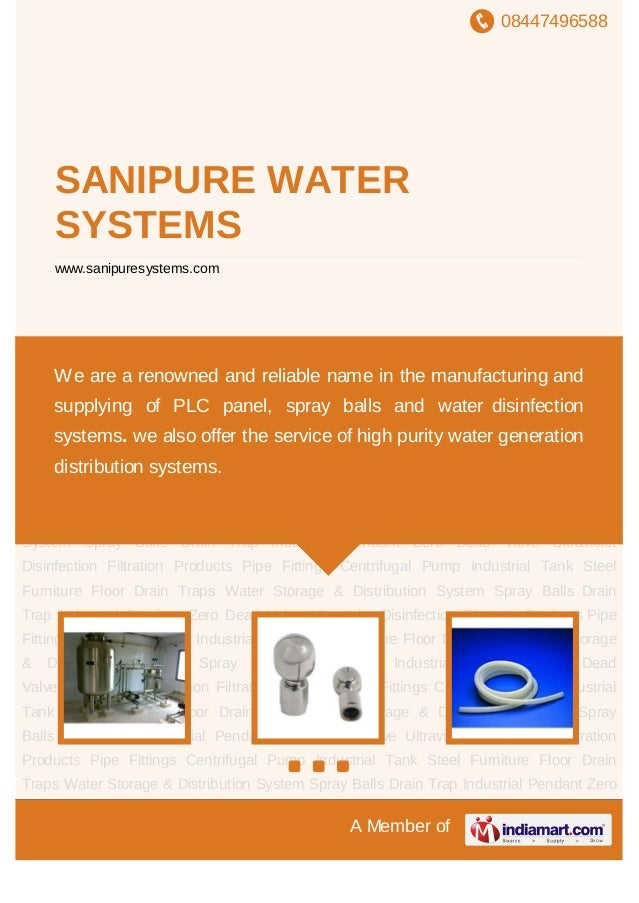08447496588A Member ofSANIPURE WATERSYSTEMSwww.sanipuresystems.comWater Storage & Distribution System Spray Balls Drain Tr...