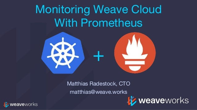 Monitoring Weave Cloud with Prometheus
