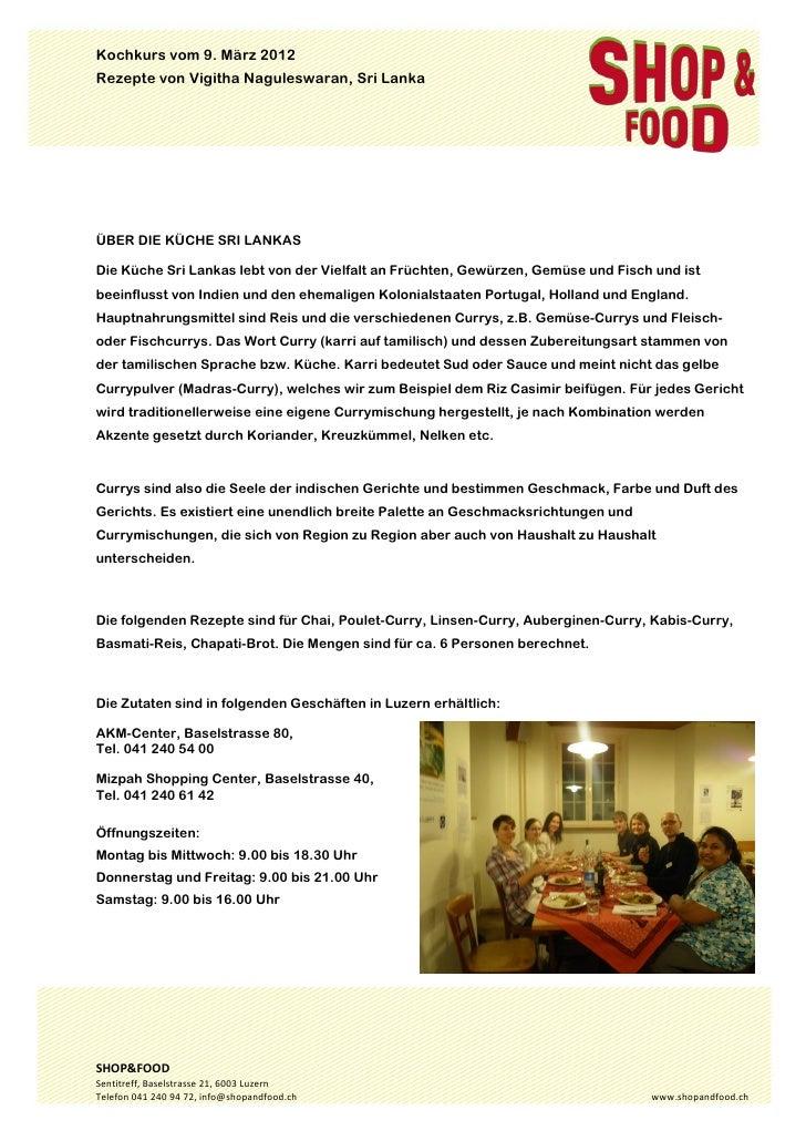 Kochkurs vom 9. März 2012Rezepte von Vigitha Naguleswaran, Sri Lanka  ÜBER DIE KÜCHE SRI LANKASDie Küche Sri Lankas le...