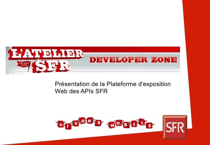 Présentation de la Plateforme d'exposition Web des APIs SFR