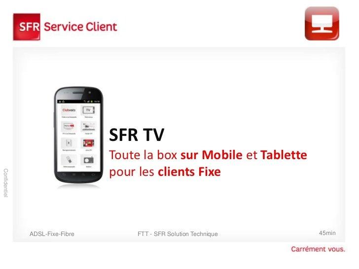 SFR TV                                 Toute la box sur Mobile et Tablette                                 pour les client...