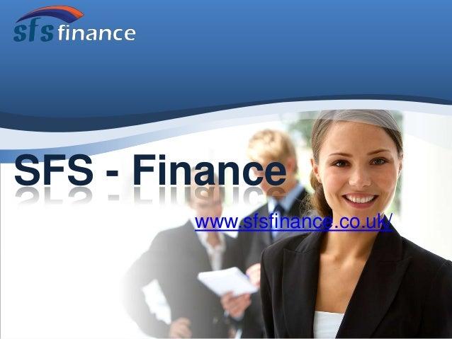 SFS - Finance www.sfsfinance.co.uk/