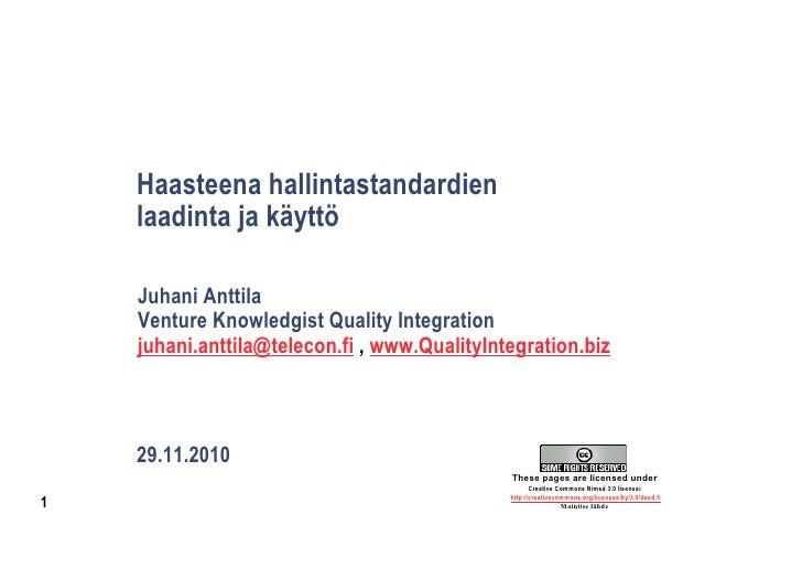 Haasteena hallintastandardien    laadinta ja käyttö    Juhani Anttila    Venture Knowledgist Quality Integration    juhani...