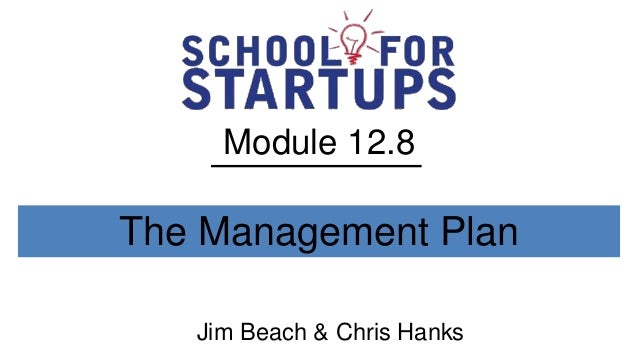 Module 12.8The Management Plan   Jim Beach & Chris Hanks