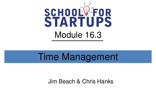 Module 16.3Time Management Jim Beach & Chris Hanks