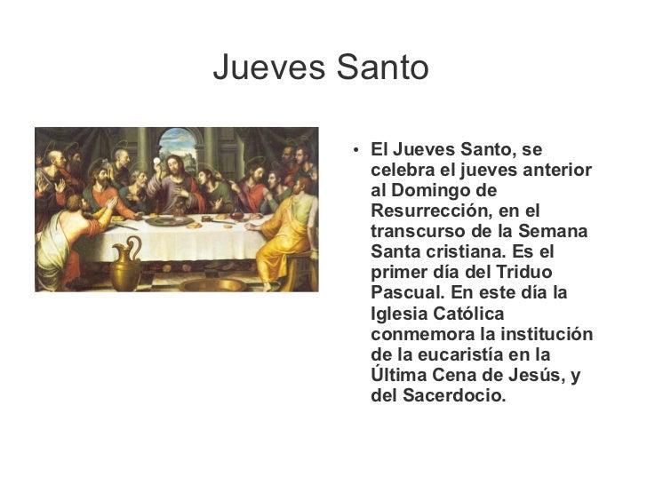 Jueves Santo       ●   El Jueves Santo, se           celebra el jueves anterior           al Domingo de           Resurrec...