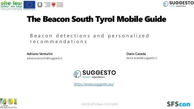B e a c o n d e t e c t i o n s a n d p e r s o n a l i z e d r e c o m m e n d a t i o n s The Beacon South Tyrol Mobile ...