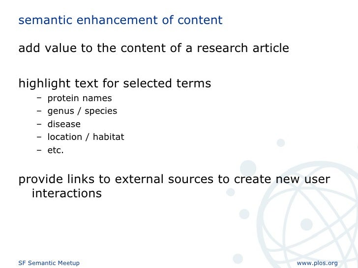 semantic enhancement of content <ul><li>add value to the content of a research article </li></ul><ul><li>highlight text fo...
