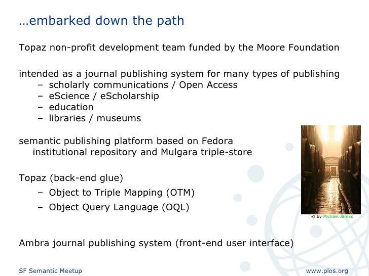… embarked down the path <ul><li>Topaz non-profit development team funded by the Moore Foundation </li></ul><ul><li>intend...
