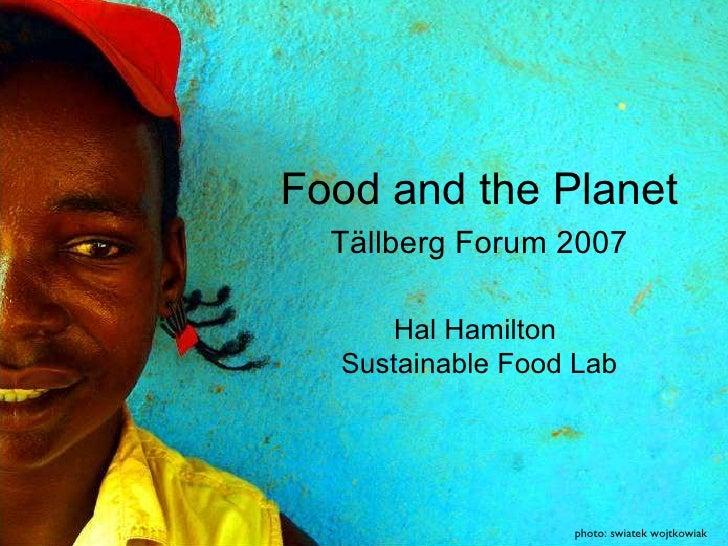 photo: swiatek wojtkowiak Food and the Planet Tällberg Forum 2007 Hal Hamilton  Sustainable Food Lab