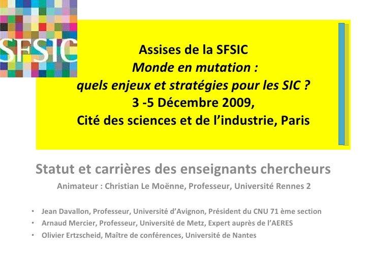 Assises de la SFSIC   Monde en mutation : quels enjeux et stratégies pour les SIC ? 3 -5 Décembre 2009, Cité des sciences ...