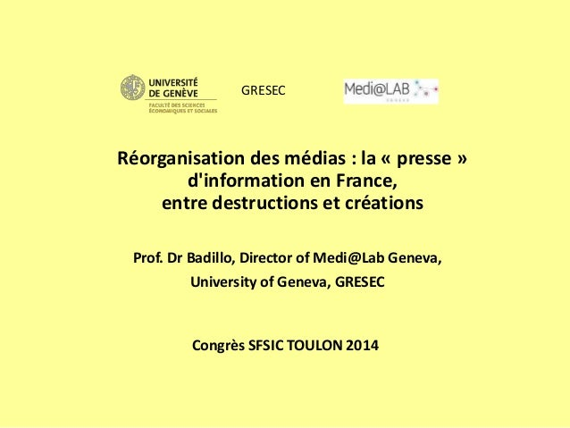 Congrès SFSIC TOULON 2014 Prof. Dr Badillo, Director of Medi@Lab Geneva, University of Geneva, GRESEC Réorganisation des m...