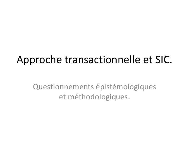 Approche transactionnelle et SIC. Questionnements épistémologiques et méthodologiques.