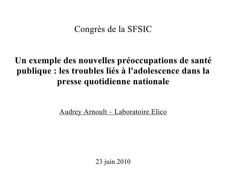 Congrès de la SFSIC Un exemple des nouvelles préoccupations de santé publique : les troubles liés à l'adolescence dans la ...