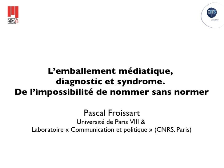 L'emballement médiatique,          diagnostic et syndrome. De l'impossibilité de nommer sans normer                       ...