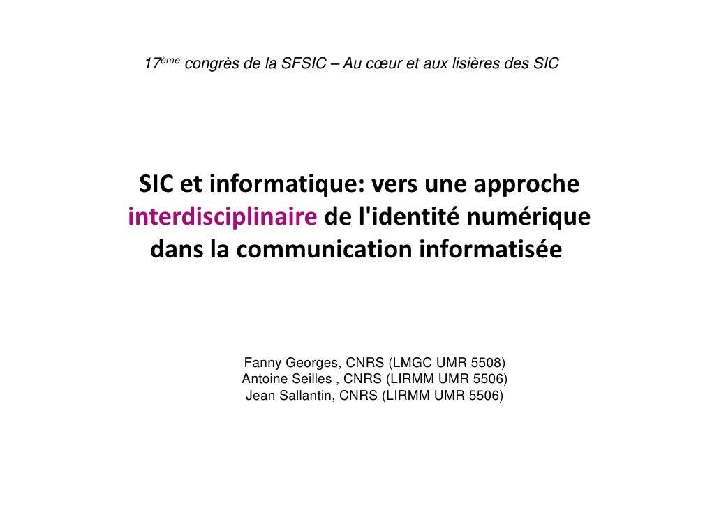 17ème congrès de la SFSIC – Au cœur et aux lisières des SIC      SICetinformatique:versuneapproche                  ...