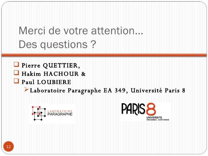 Merci de votre attention…  Des questions ? <ul><li>Pierre QUETTIER,  </li></ul><ul><li>Hakim HACHOUR &  </li></ul><ul><li>...
