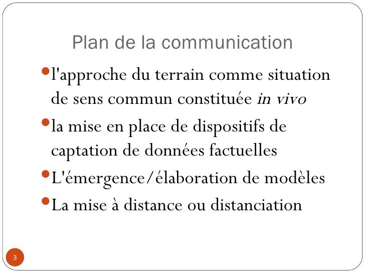 Plan de la communication <ul><li>l'approche du terrain comme situation de sens commun constituée  in vivo   </li></ul><ul>...