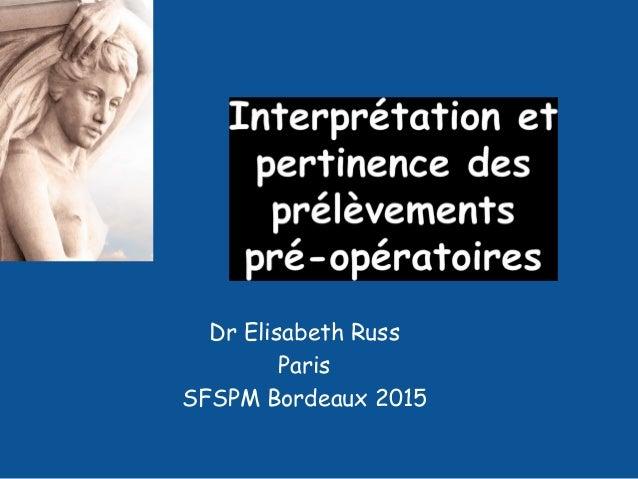 Dr Elisabeth Russ Paris SFSPM Bordeaux 2015