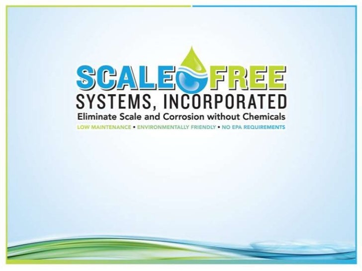 Welcome to     Scale Free Systems              Home of the               patented  non-chemical, non-magnetic water   trea...