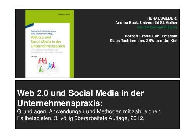 11Web 2.0 und Social Media in derUnternehmenspraxis:Grundlagen, Anwendungen und Methoden mit zahlreichenFallbeispielen. 3....