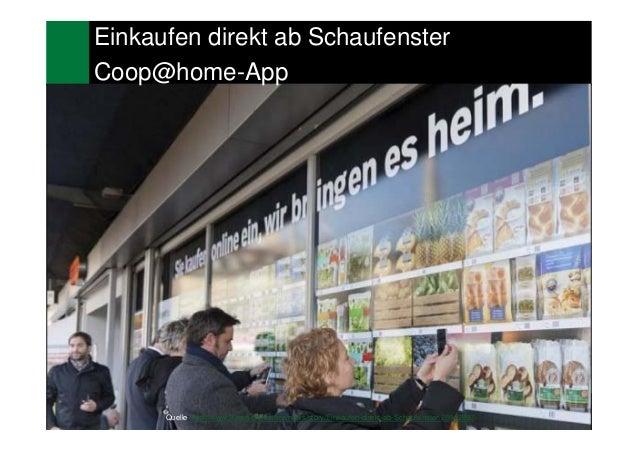 14Einkaufen direkt ab SchaufensterCoop@home-AppQuelle: http://www.20min.ch/finance/news/story/Einkaufen-direkt-ab-Schaufen...