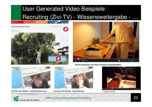 20User Generated Video Beispiele:Recruiting (Zivi-TV) - Wissensweitergabe - …Quelle: http://zivi.tv/video/neophytenbek%C3%...