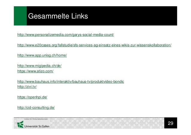 29Gesammelte Linkshttp://www.personalizemedia.com/garys-social-media-count/http://www.e20cases.org/fallstudie/sfs-services...
