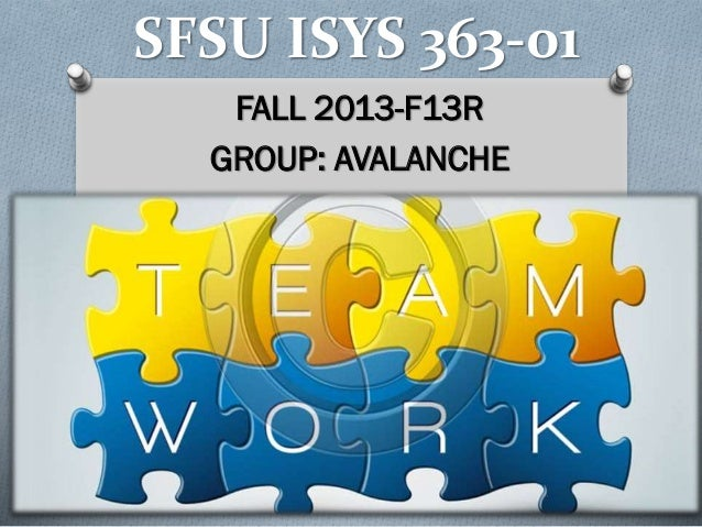 SFSU ISYS 363-01 FALL 2013-F13R GROUP: AVALANCHE