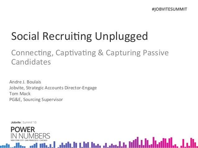 SF Summit15 1B_Social_Recruiting_Unplugged_Boulais_5.8.15