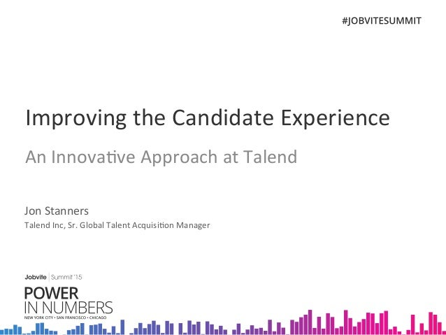 Summit'15: Breakout Session - Improving the Candidate Experience