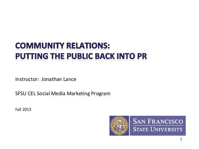 Instructor: Jonathan Lance SFSU CEL Social Media Marketing Program Fall 2013  1