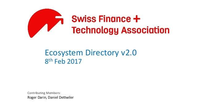 Ecosystem Directory v2.0 8th Feb 2017 Contributing Members: Roger Darin, Daniel Dettwiler