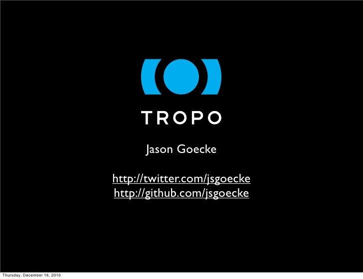 Jason Goecke                              http://twitter.com/jsgoecke                              http://github.com/jsgoe...