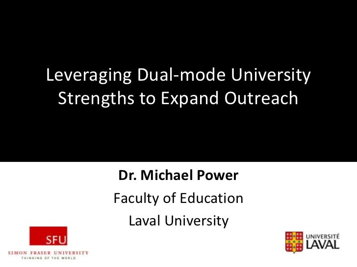 *Leveraging Dual-mode University Strengths to Expand Outreach        Dr. Michael Power       Faculty of Education         ...