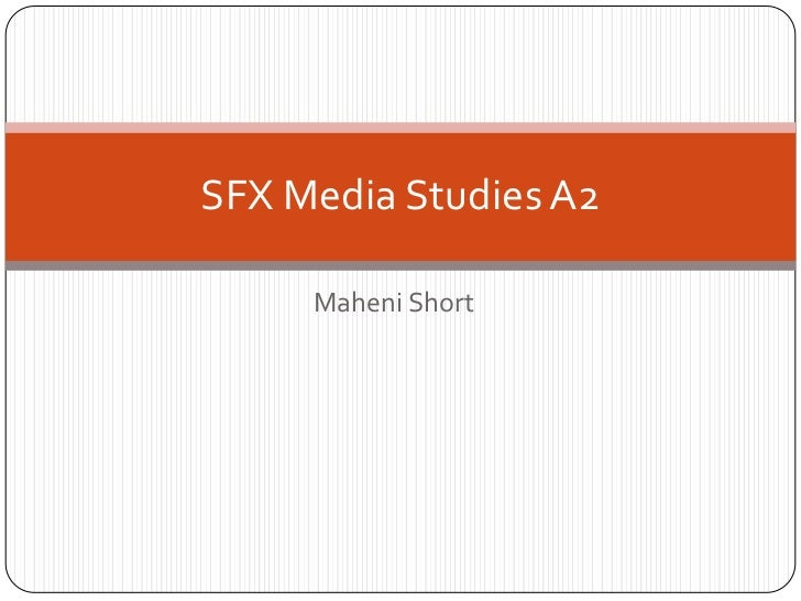 SFX Media Studies A2     Maheni Short