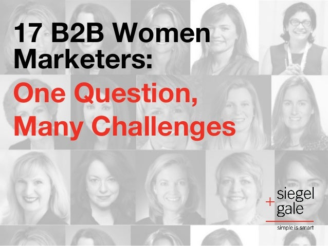 17 B2B Women Marketers: One Question, Many Challenges