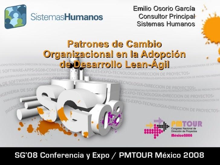 Emilio Osorio García                    Consultor Principal                    Sistemas Humanos       Patrones de Cambio O...