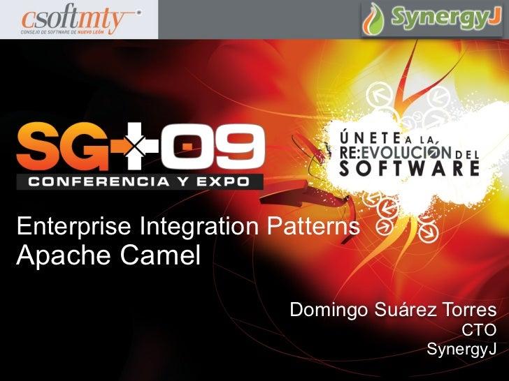 Enterprise Integration Patterns Apache Camel                         Domingo Suárez Torres                                ...