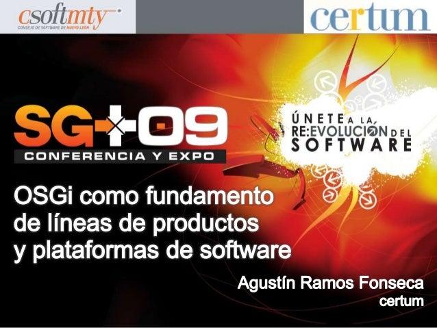 2 Compartir experiencias, retos y soluciones en el uso de OSGi como tecnología clave para la creación de plataformas de so...