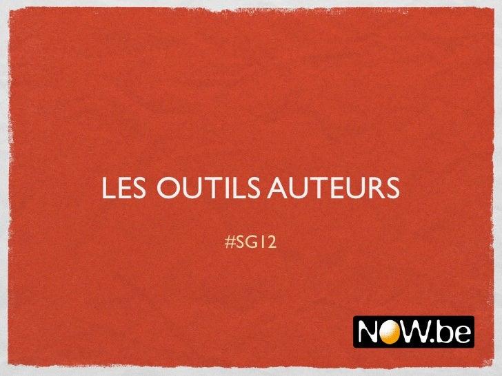 LES OUTILS AUTEURS       #SG12