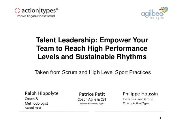Talent Leadership: Empower Your Team to Reach High Performance Levels and Sustainable Rhythms Taken from Scrum and High Le...